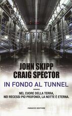 Libro In fondo al tunnel John Skipp Craig Spector
