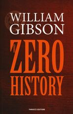 Libro Zero history William Gibson
