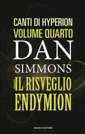 Il risveglio di Endymion. I canti di Hyperion. Vol. 4