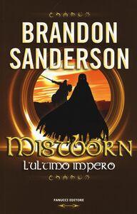 Foto Cover di Mistborn. L'ultimo impero. Vol. 1, Libro di Brandon Sanderson, edito da Fanucci
