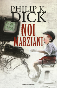 Libro Noi marziani Philip K. Dick