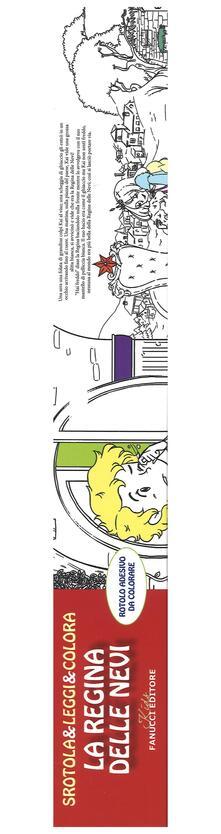 La regina delle nevi. Srotola & leggi & colora. Ediz. illustrata.pdf