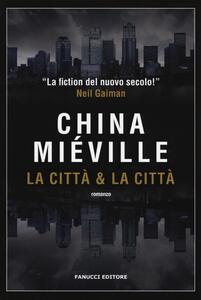 La città & la città - China Miéville - copertina