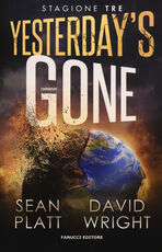 Libro Yesterday's gone. Terza stagione Sean Platt David Wright