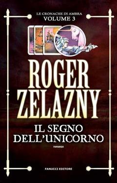 Risultati immagini per Il segno dell'unicorno di Roger Zelazny
