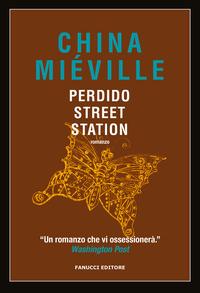 Perdido Street Station - Miéville China - wuz.it