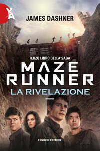 La rivelazione. Maze Runner. Vol. 3 - James Dashner - copertina