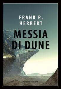 Messia di Dune. Il ciclo di Dune. Vol. 2 - Frank Herbert - copertina