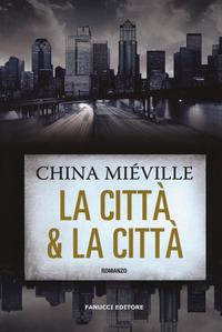 La La città & la città - Miéville China - wuz.it