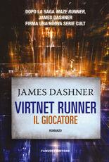 Libro Il giocatore. Virtnet Runner. The mortality doctrine. Vol. 1 James Dashner