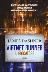 Il giocatore. Virtnet Runner. The mortality doctrine. Vol. 1 - James Dashner - copertina