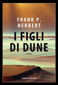 I I figli di Dune. Il ciclo di Dune. Vol. 3
