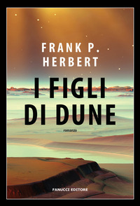 I I figli di Dune. Il ciclo di Dune. Vol. 3 - Herbert Frank - wuz.it