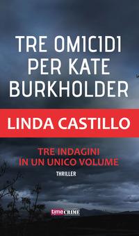 Tre omicidi per Kate Burkholder - Castillo Linda - wuz.it