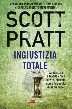 Scott Pratt - Ingiustizia totale (2018)