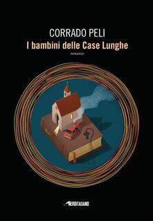 I bambini delle case lunghe - Corrado Peli - ebook