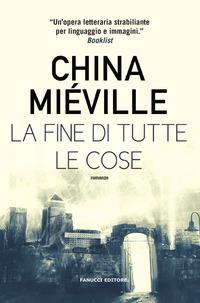 La La fine di tutte le cose - Miéville China - wuz.it