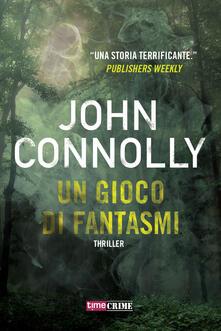 Un gioco di fantasmi - John Connolly - copertina