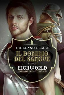 Antondemarirreguera.es Il dominio del sangue. Highworld. Le cronache delle Terre Alte. Vol. 1 Image