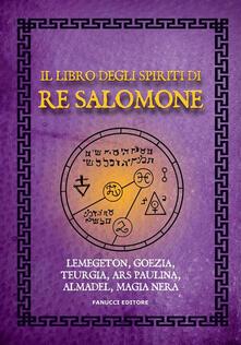 Il libro degli spiriti di re Salomone - Anonimo - ebook