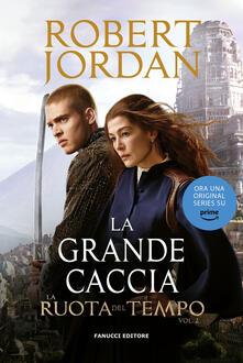 La grande caccia. La ruota del tempo. Vol. 2 - Robert Jordan - copertina