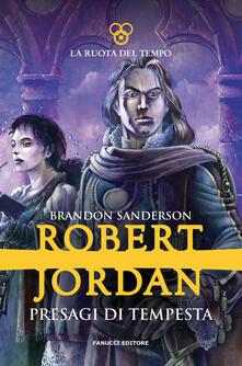 Presagi di tempesta. La ruota del tempo. Vol. 12 - Robert Jordan,Brandon Sanderson - copertina