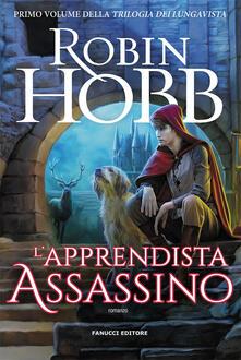 L' apprendista assassino. Trilogia dei Lungavista. Vol. 1 - Robin Hobb - copertina
