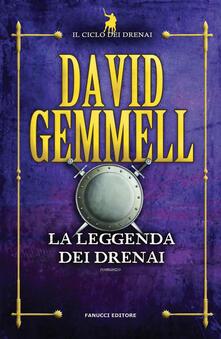 La leggenda dei Drenai. Il ciclo dei Drenai. Vol. 1 - David Gemmell - copertina
