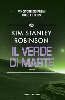 Il verde di Marte. Trilogia di Marte. Vol. 2 - Kim Stanley Robinson - copertina