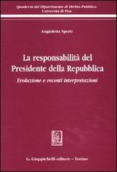 La responsabilità del presidente della Repubblica. Evoluzione e recenti interpertazioni