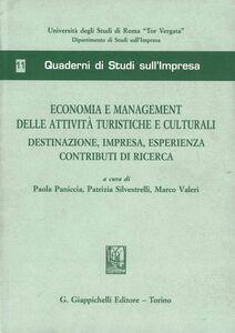Libro Economia e management delle attività turistiche e culturali. Destinazione, impresa, esperienza contributi di ricerca