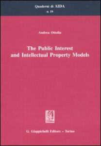 Libro The public interest and intellectual property models Andrea Ottolia