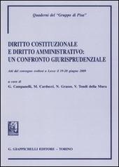 Diritto costituzionale e diritto amministrativo. Un confronto giurisprudenziale. Atti del Convegno (Lecce, 19-20 giugno 2009)