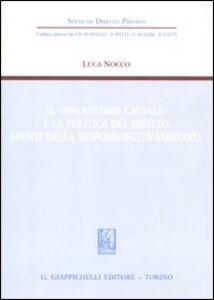 Libro Il «sincretismo causale» e la politica del diritto: spunti dalla responsabilità sanitaria Luca Nocco
