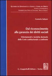 Libro Dal riconoscimento alla garanzia dei diritti sociali. Orientamenti e tecniche decisorie della Corte costituzionale a confronto Carmela Salazar