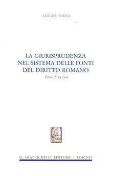 Capturtokyoedition.it La giurisprudenza nel sistema delle fonti di diritto romano Image