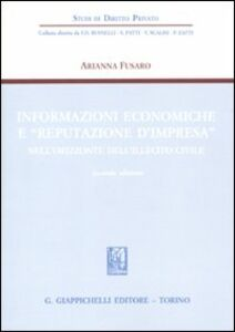 Libro Informazioni economiche e «reputazione d'impresa» nell'orizzonte dell'illecito civile Arianna Fusaro