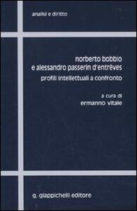 Norberto Bobbio e Alessandro Passerin d'Entrèves. Profili intellettuali a contronto - copertina