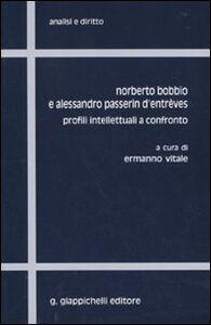 Foto Cover di Norberto Bobbio e Alessandro Passerin d'Entrèves. Profili intellettuali a contronto, Libro di  edito da Giappichelli