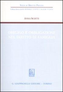 Foto Cover di Obbligo e obbligazione nel diritto di famiglia, Libro di Anna Scotti, edito da Giappichelli