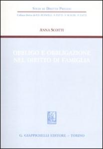 Libro Obbligo e obbligazione nel diritto di famiglia Anna Scotti