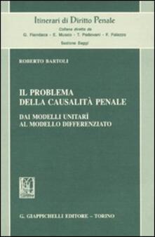 Il problema della casualità penale. Dai modelli unitarî al modello differenziato.pdf