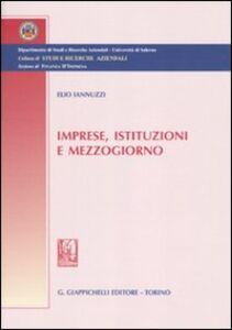 Foto Cover di Imprese, istituzioni e Mezzogiorno, Libro di Elio Iannuzzi, edito da Giappichelli