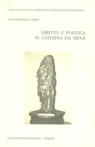 Foto Cover di Diritto e politica in Caterina da Siena, Libro di Giuseppe Dalla Torre, edito da Giappichelli