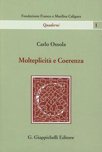 Libro Molteplicità e coerenza. Il lascito di Calvino al XXI secolo Carlo Ossola