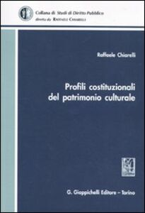 Libro Profili costituzionale del patrimonio culturale Raffaele Chiarelli