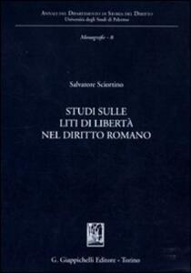 Studi sulle liti di libertà nel diritto romano - Salvatore Sciortino - copertina