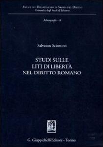 Foto Cover di Studi sulle liti di libertà nel diritto romano, Libro di Salvatore Sciortino, edito da Giappichelli