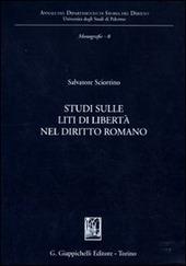 Studi sulle liti di libertà nel diritto romano