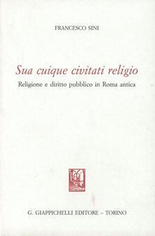 Sua cuique civitati religio. Religione e diritto pubblico in Roma antica.pdf